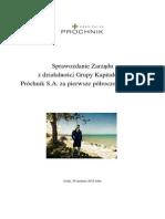 Sprawozdanie Zarządu z Działalności Grupy Kapitałowej Próchnik S.a. Za I Półrocze 2013 Roku.