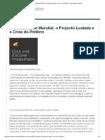 A Comunidade Mundial, o Projecto Lusíada e a Crise Do Político _ José Adelino Maltez