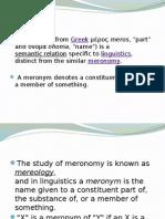The Meronomy Relation Has Itself Some Properties