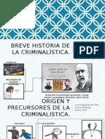Breve Historia de La Criminalística