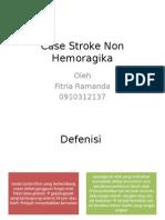 Case Stroke Non Hemoragika