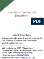 Skepticism about the Skepticism