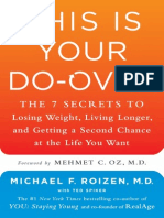 This Is Your Do-Over The 7 Secrets to Losing Weight, Living Longer, and Getting a Second Chance at the Life You Want By Michael F. Roizen