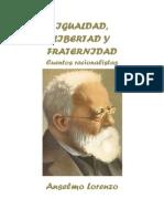 Anselmo Lorenzo - Igualdad, Libertad, Fraternidad. Cuentos Racionalistas