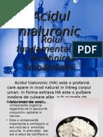 Acidul hialuronic-Rolul fundamental in incetinirea imbatranirii.ppt