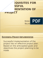 PRE-REQUISITES FOR SUCCESSFUL IMPLEMENTATION OF PROJECT-