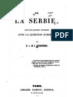 Sur la Serbie ; dans ses Rapports Europeens ; avec la Question d`Orient (1845.) - Louis de Szafraniec Bystrzonowski