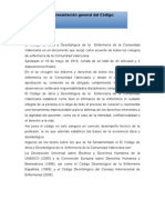 El Código de ética y Deontológica de la  Enfermería de la Comunidad Valenciana es un documento que surge como acuerdo de todos los colegios de enfermería de la Comunidad Valenciana