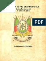 PINHEIRO, Ivan Cesar S. História Do Rio Grande Do Sul. 1a Edição. 2014.