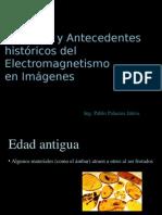 Orígenes y Antecedentes Históricos Del Electromagnetismo