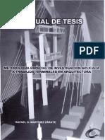 Manual de Tesis. Metodología Especial de Investigación Aplicada a Trabajos Terminales en Arquitectura