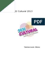 EDITAL SESI Cultural 2013 Talentos Locais Musica