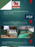 Centro Educacional Pastora Maria Das Graças Guedes