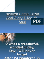 55_Heaven Came Down and Glory Filled My Soul