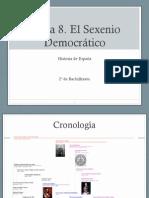 Tema 8 El Sexenio Democratico v2