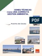 Guia de Buenas Practicas Del Puerto de Ceuta, GUIAS OFICINAS Y LOCALES COMERCIALES TALLERES MECÁNICOS TALLERES DE FONTANERÍA TALLERES DE CARPINTERÍA TALLERES DE FLOTA TALLERES DE PINTURA TALLERES DE OBRA CIVIL TALLERES DE ELECTRICIDAD TALLERES DE SEÑALIZACIONES MARÍTIMAS SERVICIO DE LIMPIEZA Y RECOGIDA DE RESIDUOS TERMINAL DE PASAJEROS ESTANCIA DE EMBARCACIONES EN PUERTO RECOGIDA DE RESIDUOS OLEOSOS A BUQUES SUMINISTRO COMBUSTIBLE A BUQUES RESTAURANTES VARADEROS CARGA Y DESCARGA DE GRANELES SÓLIDOS CARGA Y DESCARGA DE GRANELES LÍQUIDOS CARGA Y DESCARGA DE CONTENEDORES CARGA Y DESCARGA DE MERCANCÍA GENERAL LONJA Y MANIPULACIÓN DE PESCADO CÁMARA FRIGORÍFICAS Y FÁBRICAS DE HIELO