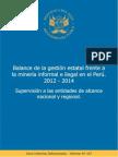 Balance de la gestión estatal frente a la minería informal e ilegal en el Perú 2012 - 2014. Supervisión a las entidades de alcance nacional y regional