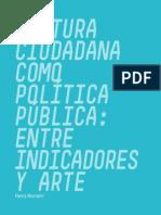 Cultura Ciudadana Como Politica Publica Entre Indicadores y Arte