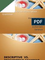 Descriptive Versus Prescriptive Grammar