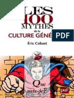Les 100 Mythes de La Culture Générale - Eric Cobast