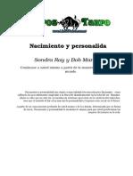 Ray, Sondra & Mandel, Bob - Nacimiento y Personalidad