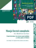 2008. Sabogal, C., De Jong, W., Pokorny, B., Louman, B. (Editores). 2008. Manejo Forestal Comunitario en América Latina. Experiencia. 75 p