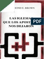 BROWN, Raymond, Las Iglesias Que Los Apostoles Nos Dejaron