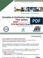 Certification Internationale Fibre Optique02-06Fevrier2015