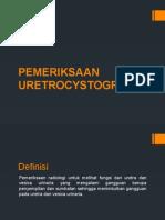 PEMERIKSAAN URETROCYSTOGRAFI