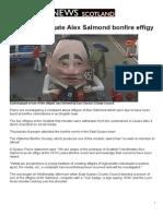 Police Investigate Alex Salmond Bonfire Effigy