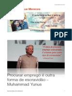 Procurar emprego é outra forma de escravidão - Muhammad Yunus
