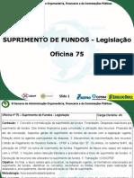 Oficina 75 - Suprimento de Fundos - Legislacao