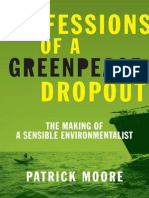 Patrick Albert Moore Confessions of a Greenpeace Dropout the Making of a Sensible Environmentalist Beatty Street Pub. 2010