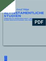 Hermann-Josef Stipp-Alttestamentliche Studien_ Arbeiten Zu Priesterschrift, Deuteronomistischem Geschichtswerk Und Prophetie-Walte