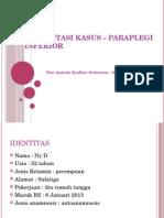 Presentasi Kasus – Parapaplegi Inferior