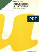 Otto Rhule - Il coraggio dell utopia.pdf