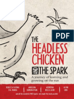 The Headless Chicken and the Spark