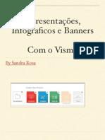 Apresentações, Infograficos e Banners Com o Visme