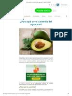 ¿Para Qué Sirve La Semilla Del Aguacate_ - Mejor Con Salud
