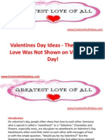 Valentines Day Ideas - The Greatest Love Was Not Shown on Valentine's Day!