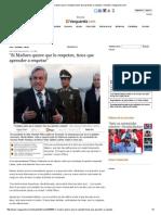 """Si Maduro Quiere Que Lo Respeten, Tiene Que Aprender a Respetar"" _ Mundo _ Vanguardia"