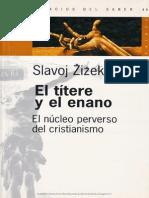 El Títere y El Enano El Núcleo Perverso Del Cristianismo - Slavoj Zizek