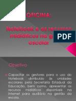 Apresentação Oficina Para Gestores_notebook