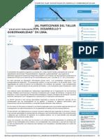27-01-2015 PRESIDENTE REGIONAL PARTICIPARÁ DEL TALLER DESCENTRALIZACIÓN, DESARROLLO Y GOBERNABILIDAD EN LIMA