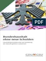 Bundeshaushalt ohne neue Schulden - Haushaltskonsolidierung und Gestaltung der Zukunft gehören zusammen