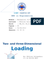 Two Dimensional and 3D Loading