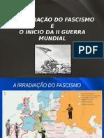 A Irradiação Do Fascismo e a 2ªguerra Mundial