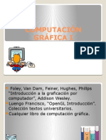 Introducción y Aplicaciones de La Computación Grafica