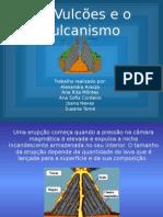 Os Vulcões e Vulcanismo