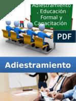 Adiestramiento, Educación Formal y Capacitación